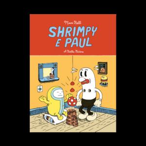 Shrimpy e Paul