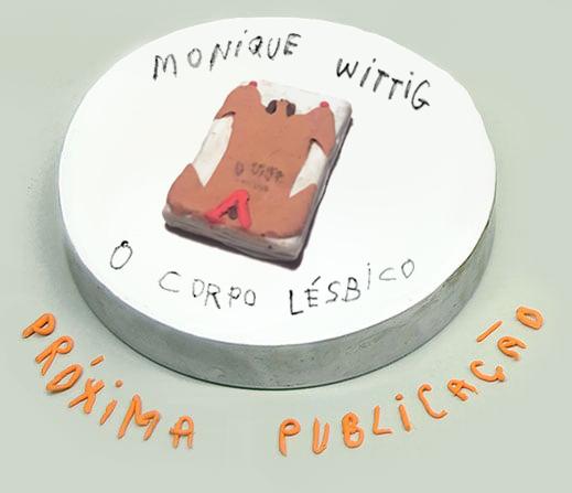 Monique Wittig: O Corpo Lésbico