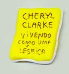 Cheryl Clarke: Vivendo como uma lésbica